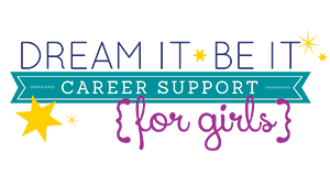 Dream It Be It Career Support for Girls